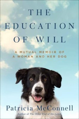 Dr. Patricia McConnell - The Education of Will @ Marin Humane Society | Novato | California | United States